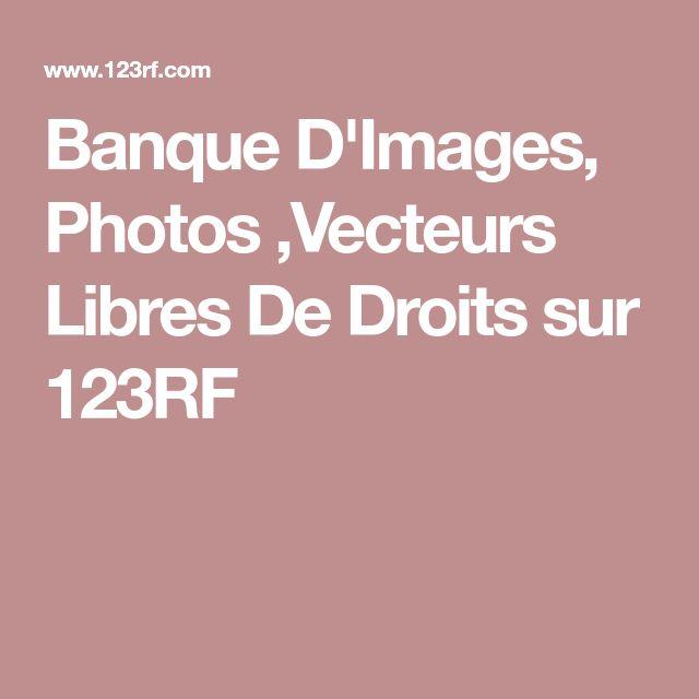 Banque D'Images, Photos ,Vecteurs Libres De Droits sur 123RF