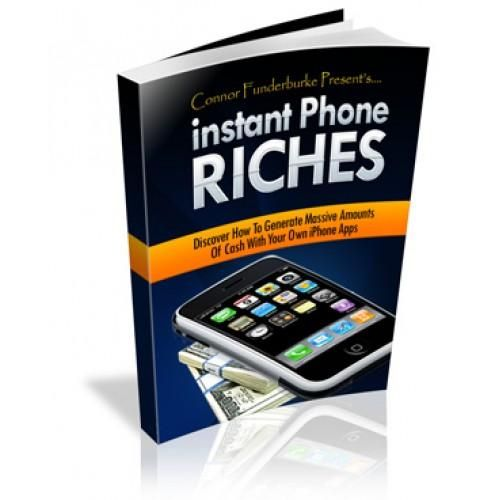 """Instant Phone Riches Right Now, You Can Easily Become The Next iPhone Application Millionaire In A Few Easy Steps!"""""""