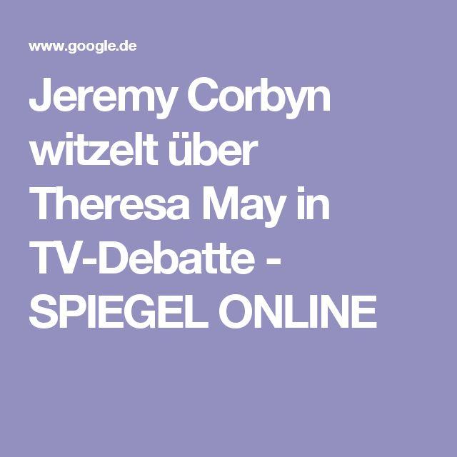 Jeremy Corbyn witzelt über Theresa May in TV-Debatte - SPIEGEL ONLINE