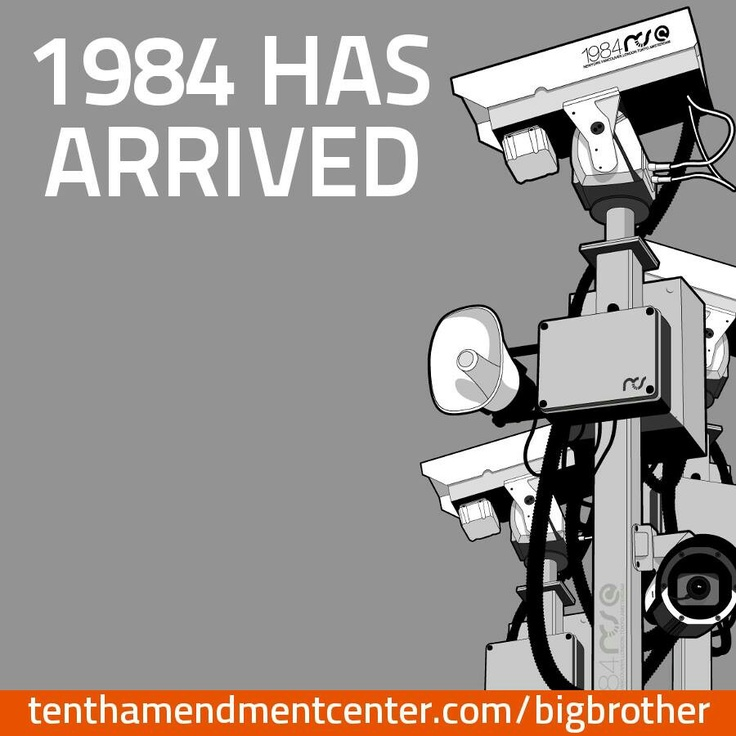 1984 has arrived. #BigBrother is watching you! #NSA
