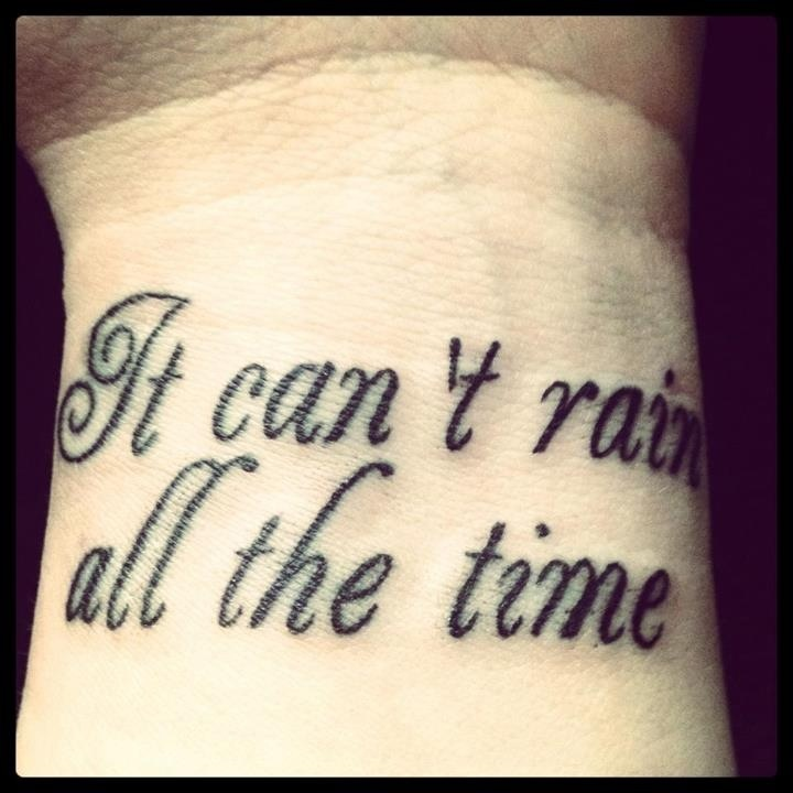 It can't rain all the time quote | Nostalgia | Pinterest