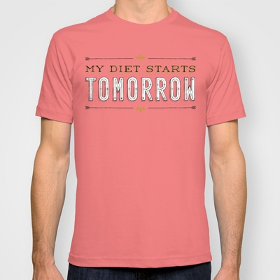 My Diet Starts Tomorrow T-shirt. I don't even care that its mens I still want it!