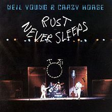 Rust Never Sleeps (Neil Young & Crazy Horse album, 1979) (listen to full album on http://musicmp3.ru/artist_neil-young-and-crazy-horse__album_rust-never-sleeps.html#.UzIte6iSzng) #*