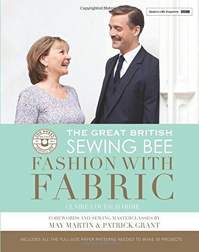 The Great British Sewing Bee: Fashion with Fabric: Amazon.co.uk: Claire-Louise Hardie: 9781849495455: Books