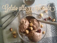 Homemade gelato alla nocciola ~ a welcome treat whether in July or January