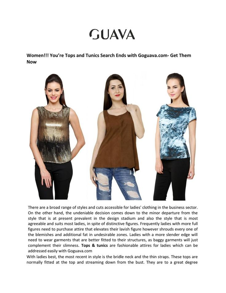 Get Online Tops and tunics for women  Women!!! You're Tops and Tunics Search Ends with GUAVA - Get Them Now  http://goguava.com/clothing/women/tops