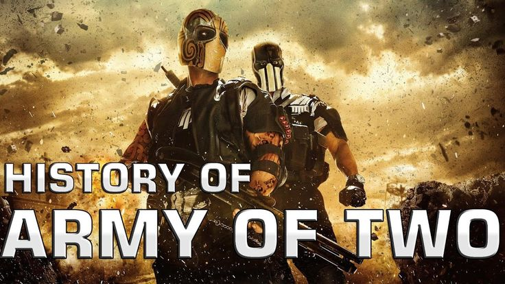 History of Army of Two (2008-2013)