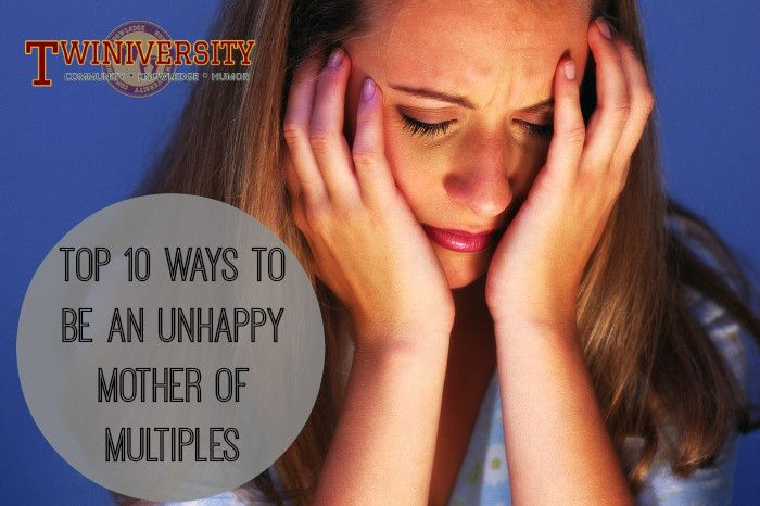 Top 10 Ways to Be an Unhappy Mother of Multiples