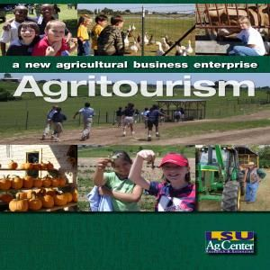 http://www.lsuagcenter.com/portals/communications/publications/publications_catalog/money and business/agritourism/agritourism--a-new-agricultural-business-enterprise