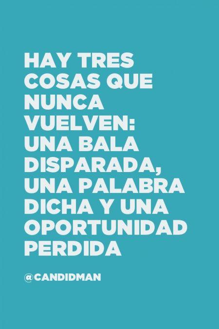 """""""Hay tres cosas que nunca vuelven: Una #Bala disparada, una #Palabra dicha y una…"""