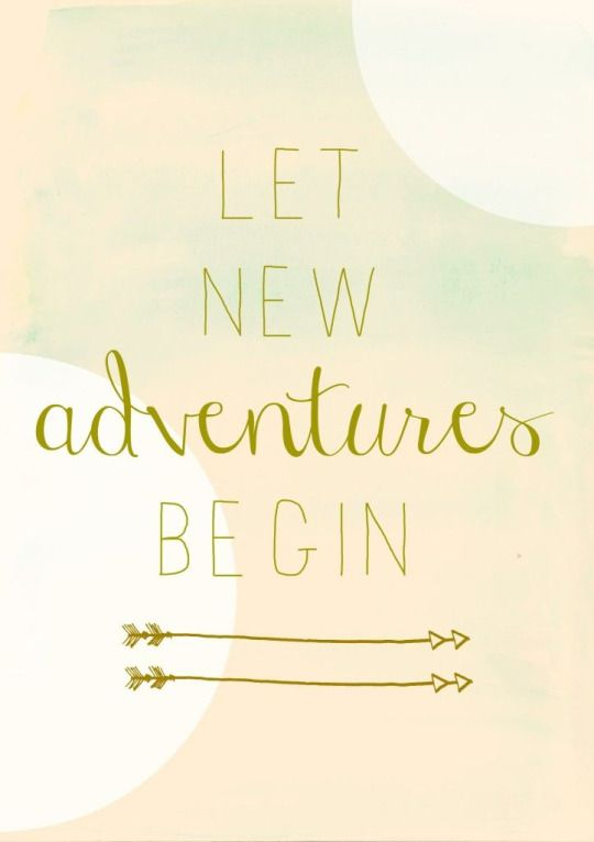 Let the new adventures begin! More #Monday #motivation at Luvly graphic design blog