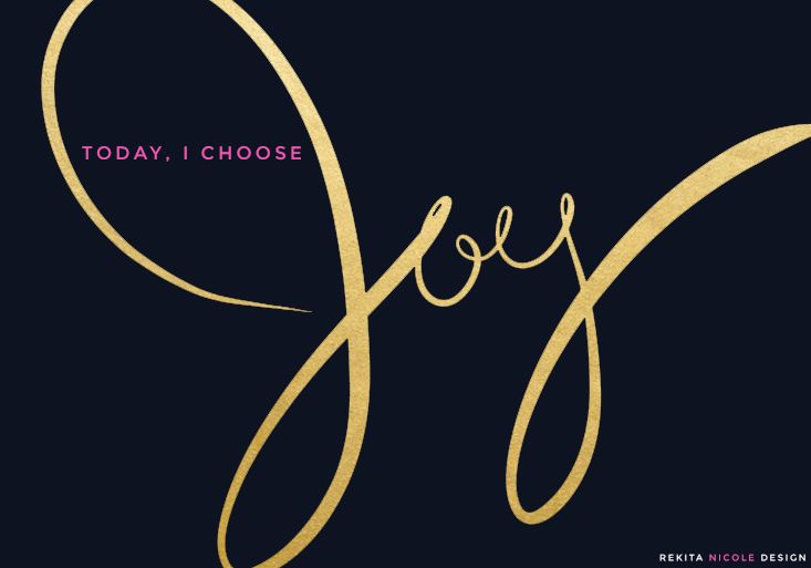 Today i choose Joy, quotes gold                                                                                                                                                                                 More