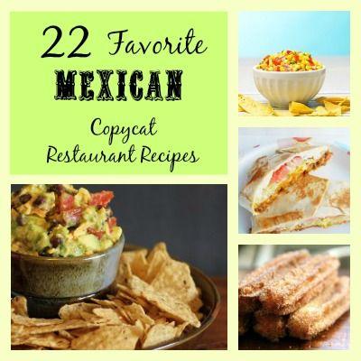 22 Favorite Mexican Copycat Restaurant Recipes - perfect for Cinco de Mayo!