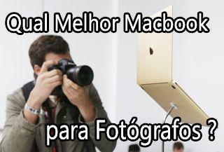 macbook para fotografos, macbook para editar imagens, macbook para editar fotos, fotografia, macbook para designers