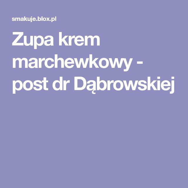 Zupa krem marchewkowy - post dr Dąbrowskiej