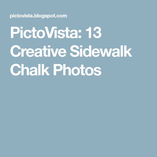 PictoVista: 13 Creative Sidewalk Chalk Photos