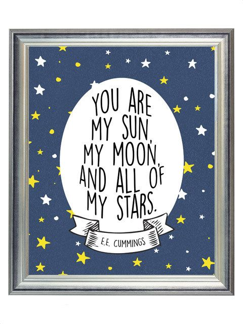 SO CUTE | You Are My Sun, My Moon, & All of my Stars - E.E. Cummings - Outer Space Nursery Digital Print Art, Print for Baby Kid Room, Wall Art Decor | $5.00 | 8x10