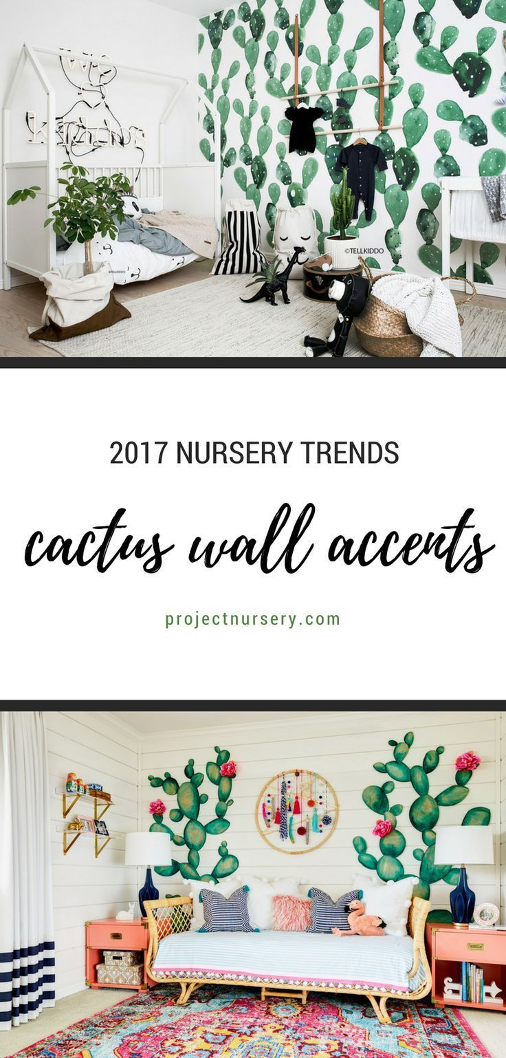 2017 Nursery Trend: CACTUS WALL ACCENTS. We're seeing them pop up all over walls in 2017 and we're sure this trend is here to stay. Make them modern or make them fun, cactus is HOT!