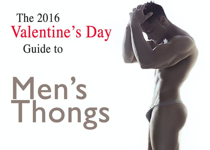 Whether you're looking for an exotic style, a sexy fit, or breathable comfort, there is a man thong out there that is calling your name. Check out the 2016 Valentine's Day Guide to Men's Thongs!