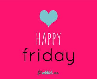 Happy FRIDAY everyone! Give it your all, its the last day of the week! May it be a great one! http://fitaddict.me Happy FRIDAY everyone! Give it your all, its the last day of the week! May it be a great one! http://fitaddict.me #fitnessfriday #happyfriday #funfriday  #fitaddict
