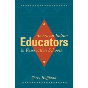 American Indian Educators in Reservation Schools: Terry Huffman E 97 H783 2013