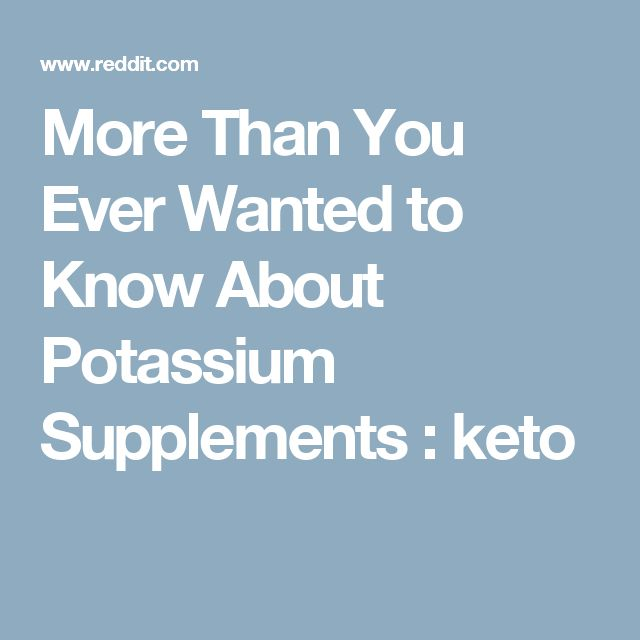 More Than You Ever Wanted to Know About Potassium Supplements : keto
