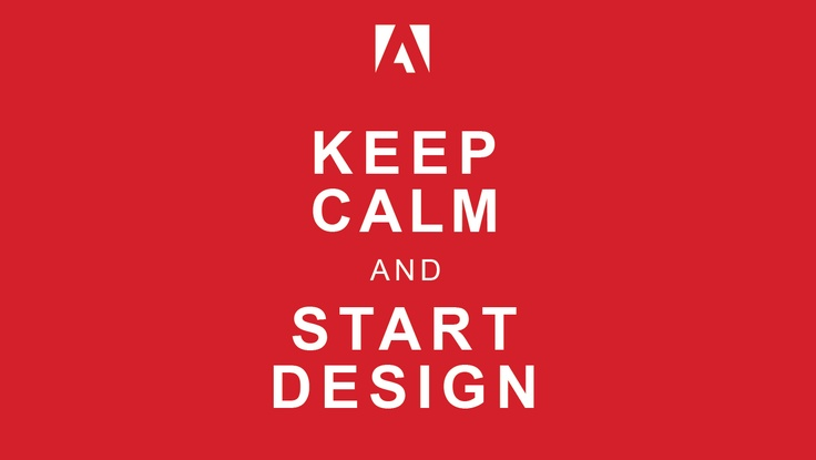 KEEP CALM AND START DESIGN