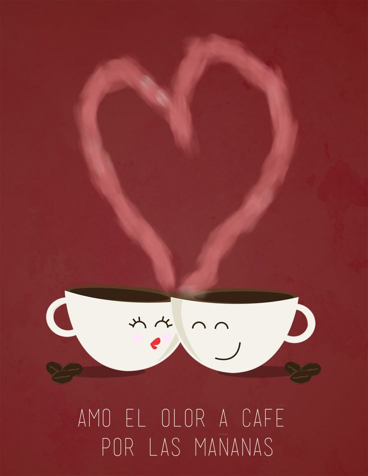 Amo el olor a café por las mañanas