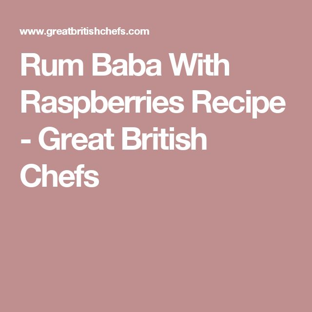 Rum Baba With Raspberries Recipe - Great British Chefs