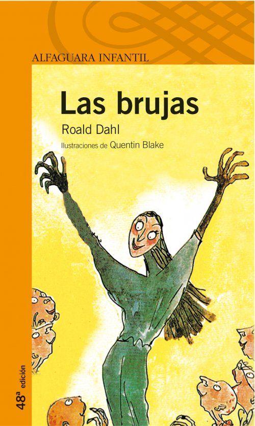 """""""En los cuentos de hadas, las brujas llevan siempre unos sombreros negros ridículos y capas negras y van montadas en el palo de una escoba. Pero éste no es un cuento de hadas. Este trata de BRUJAS DE VERDAD. Lo más importante que debes aprender sobre las BRUJAS DE VERDAD es lo siguiente. Escucha con mucho cuidado. No olvides nunca lo que viene a continuación."""" Las brujas, Roald Dahl"""