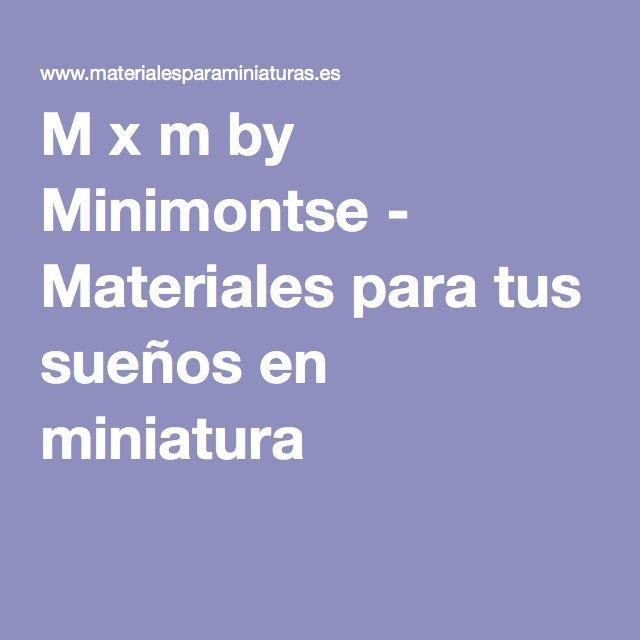 M x m by Minimontse - Materiales para tus sueños en miniatura