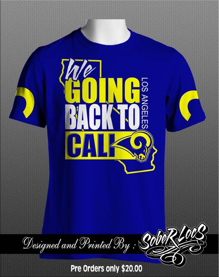"""Represent the Los Angeles Rams Historic move back to L.A. with the New Classic """"Goin Back to Cali"""" tee."""