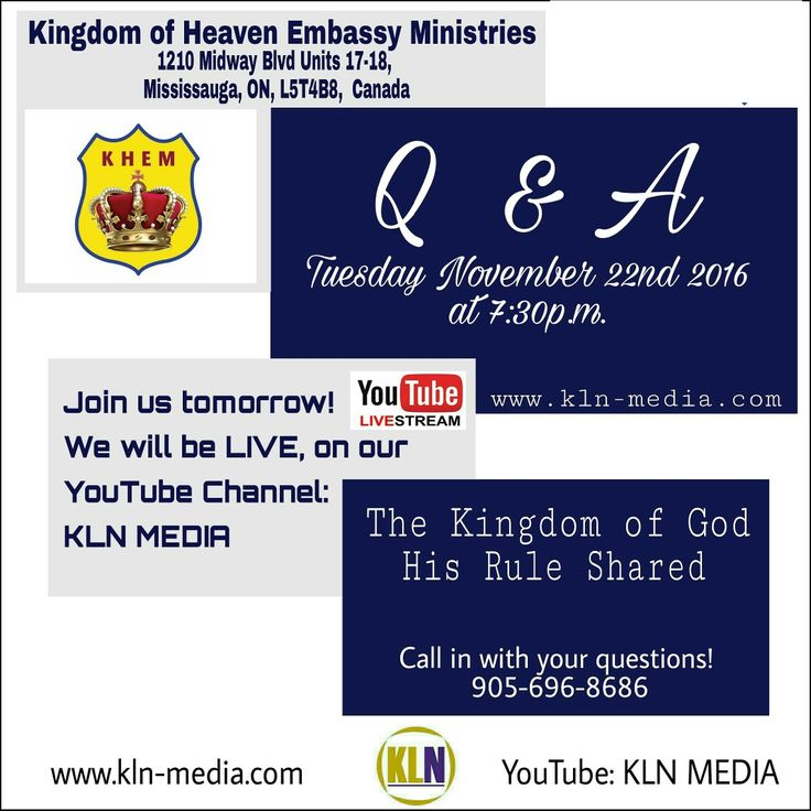 Kingdom Living Now TOMORROW IS Q & A!  Join us on: TUESDAY NOVEMBER 22ND 2016 @7:30p.m/est, for our next: Q & A - THE KINGDOM OF GOD - HIS RULE SHARED