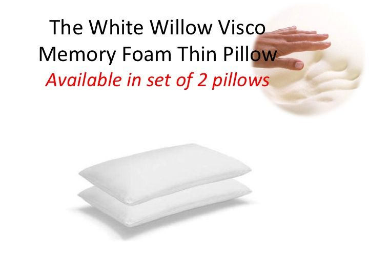"""The White Willow Visco Memory Foam Thin Pillow - Set of 2 Thin Pillows  Size: 16"""" x 23""""  Features: Indulge in luxury with our Memory foam pillows, designed in hues of white, to bring harmony to your home spaces. * A superior quality product from a well-known brand. * Provides maximum support and pain relief potential to the users. * Highly resilient, durable and long lasting. *Roll and twist the pillow as much, it comes back to its original shape once the pressure is released."""