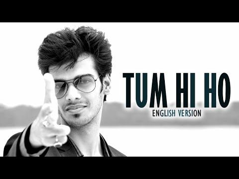 Tum Hi Ho (English Version) | Arijit Singh | Popular over WhatsApp, Face...
