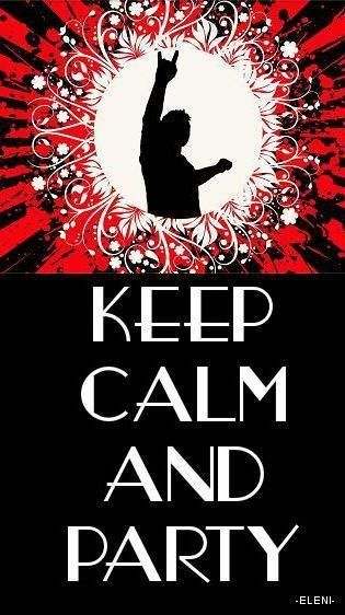 KEEP CALM AND PARTY - created by eleni