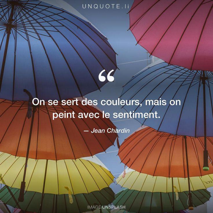 """Jean Chardin """"On se sert des couleurs, mais on peint avec le sentiment."""" Et on en profite pour se plaindre un peu quand le temps s'y prête....."""