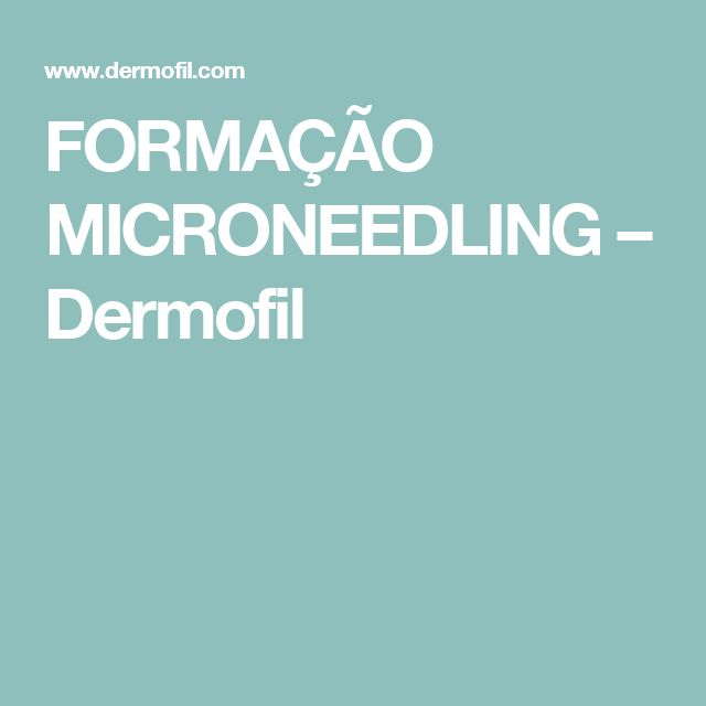 FORMAÇÃO MICRONEEDLING – Dermofil