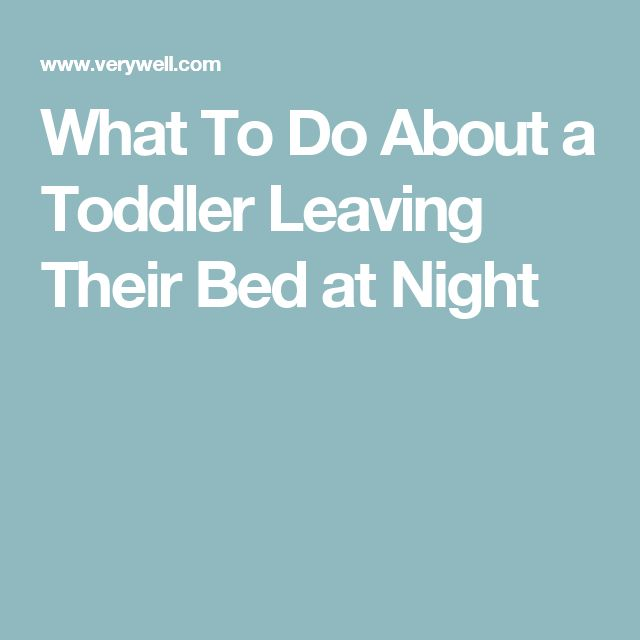 What To Do About a Toddler Leaving Their Bed at Night