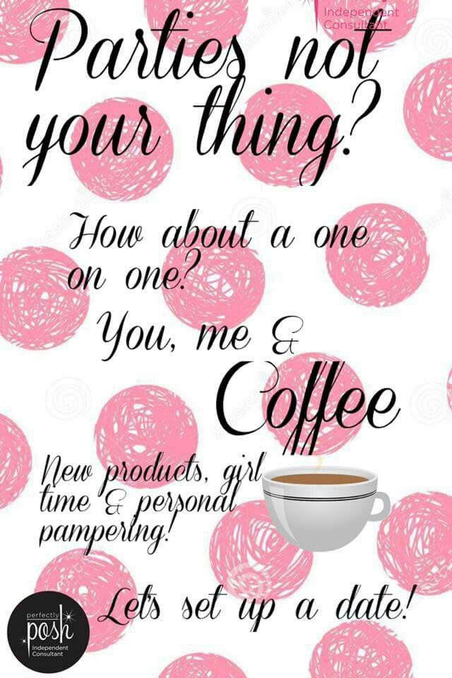Ladies if you want to learn more about Posh but hate the hubbub of parties...I drink coffee to!  Lets meet, one on one or bring a friend we can dish about life, pampering, and Posh! Lets set a date! Contact me today!
