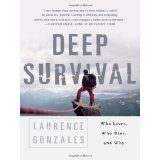 Deep Survival: Who Lives, Who Dies, and Why (Paperback)By Laurence Gonzales