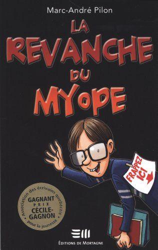 La revanche du myope / Marc-André Pilon (2011)