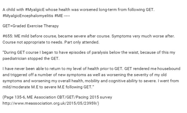 A *child* whose health was greatly worsened long-term from following graded exercise therapy  From: ME Association CBT/GET/Pacing 2015 survey http://www.meassociation.org.uk/2015/05/23959/