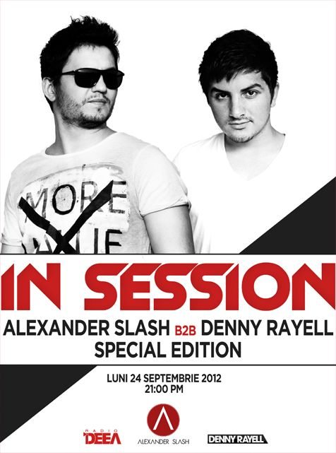 Monday, 24th Sep. 2012, started with 9 PM, you have a special show on Radio DEEA  IN SESSION - ALEXANDER SLASH B2B DENNY RAYELL !!! Check Out!