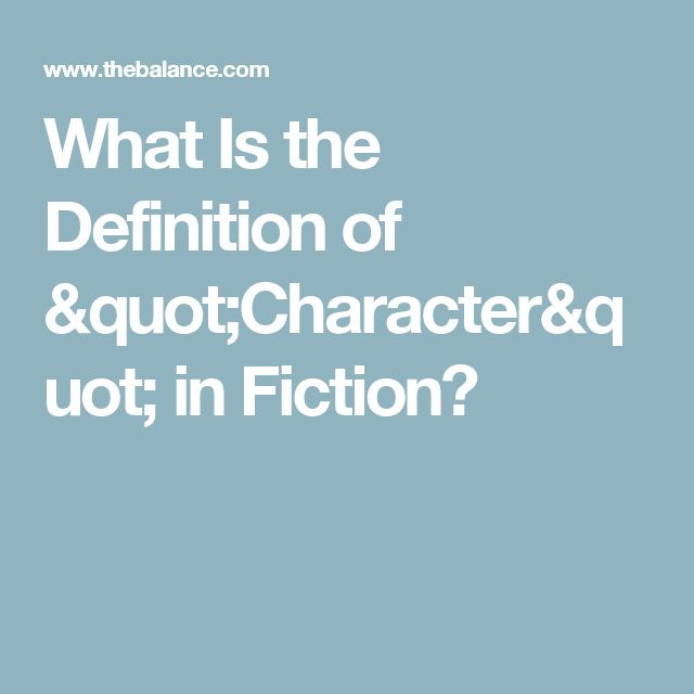 "What Is the Definition of ""Character"" in Fiction?"