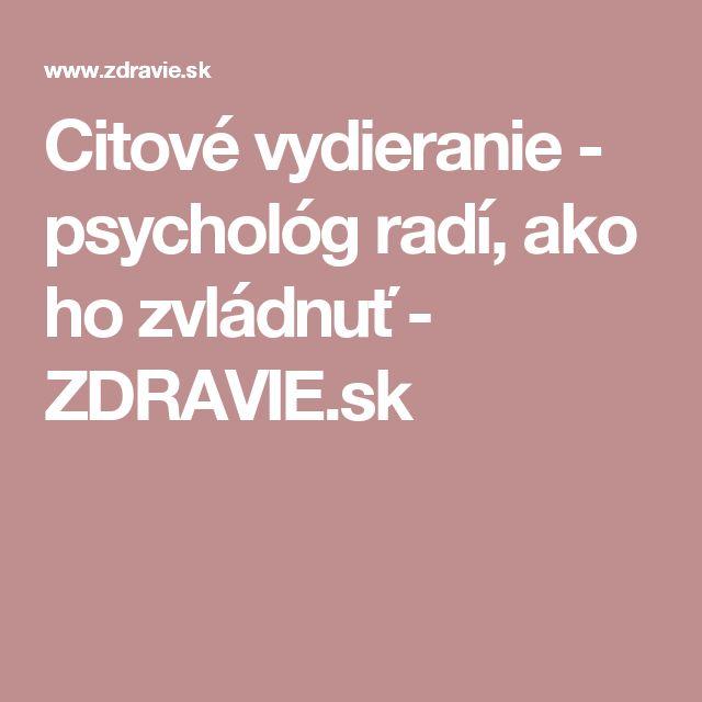 Citové vydieranie - psychológ radí, ako ho zvládnuť - ZDRAVIE.sk