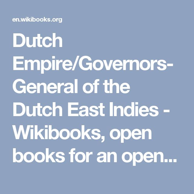 Dutch Empire/Governors-General of the Dutch East Indies - Wikibooks, open books for an open world
