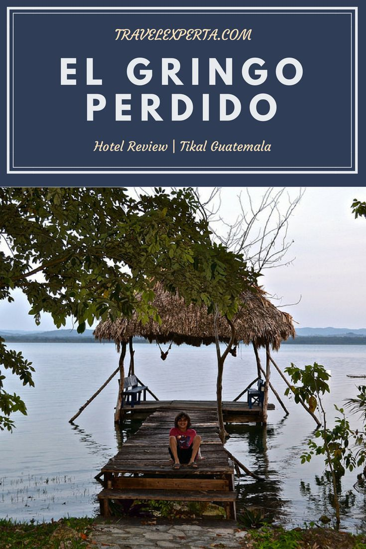 Gringo Perdido Ecological Inn on El Remate Guatemala – A Luxurious Family Adventure  Hotel Review - Tikal Guatemala