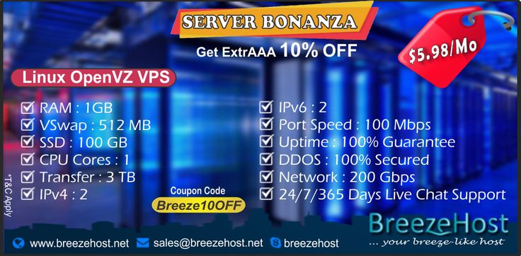 GET 10% OFF on #BEST Cheap VPS @ JUST $5.98/m Apply Coupon: Breeze10OFF OpenVZ VPS plans:https://breezehost.net/plan/vpshosting #Lightening OpenVZ VPS #lowest VPS plans #fast & secure #DDOS protected #SSD Cache #Intel XEON CPU's #Remote Reboot & Console Access #Enterprise-class Hardware #high-performance VPS #100% Uptime Network SLA #24/7 Technical & help desk support. To Buy our Server, Connect us on our 24/7 LIVE CHAT or simply shoot an email at:sales@breezehost.net