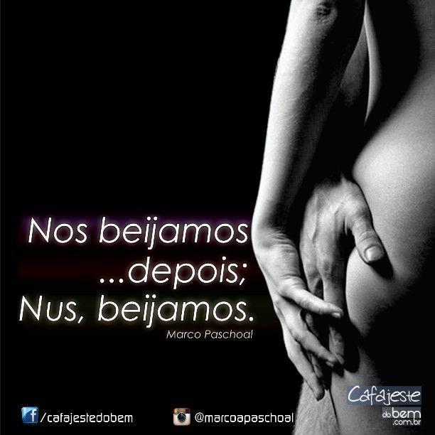 Nus beijamos - Marco Paschoal #frases #pensamentos #desejo #amor #fetiche…